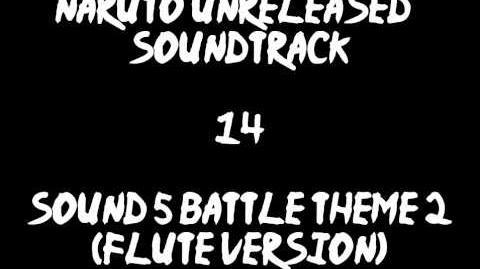 Naruto Unreleased Soundtrack - Sound 5 Battle Theme 2 (Flute Version) (REDONE)