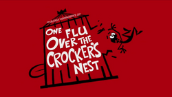 One Flu Over the Crockers Nest