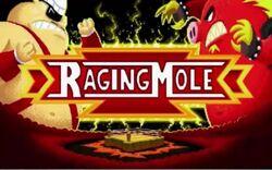 Raging Mole