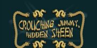 Crouching Jimmy, Hidden Sheen