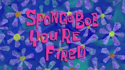 Title-SpongebobYoureFired