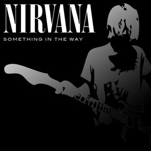 Nirvana something in the way by wedopix-d38wpk8