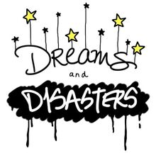 Dreams and Disasters