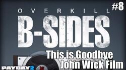 Payday 2 B-Sides This is Goodbye (From the John Wick Short Film)