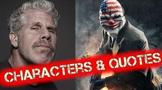 Payday 2 Quotes - Payday 2 Voice Lines - Payday 2 Voice Actors Not All Characters VoiceActors