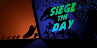 Siege the Day/Transcript