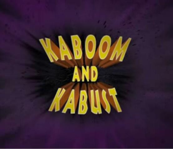 File:Kaboom-and-Kabust-Title.jpg