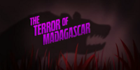 The Terror of Madagascar/Transcript