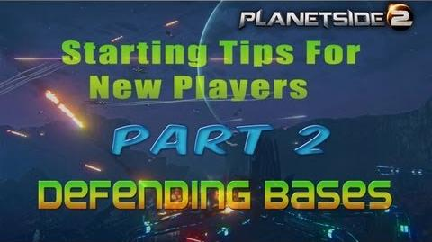Planetside 2 Starting Tips For New Players Part 2 Defending Bases