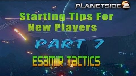 Planetside 2 Starting Tips For New Players Part 7 Esamir Tactics