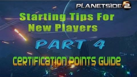 Planetside 2 Starting Tips For New Players Part 4 Certification Points Guide
