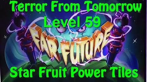 Terror From Tomorrow Level 59 Star Fruit Power Tiles Plants vs Zombies 2 Endless