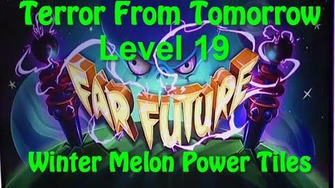 Terror From Tomorrow Level 19 Winter Melon Power Tiles Plants vs Zombies 2 Endless