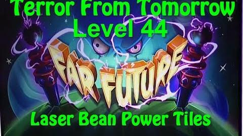 Terror From Tomorrow Level 44 Laser Bean Power Tiles Plants vs Zombies 2 Endless