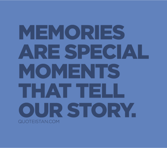 File:Memories are special moments that tell our story..png