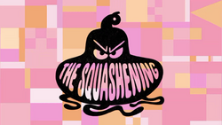 The Squashening Title Card HD