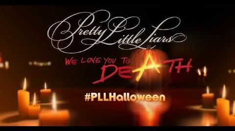 """Pretty Little Liars Special Halloween Promo """"We Love You To DeAth"""""""
