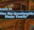 Chapter 12: One Big Questionably Happy Family