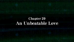 Chapter 29 - An Unbeatable Love