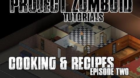 PROJECT ZOMBOID TUTORIALS - 2 - COOKING AND RECIPES