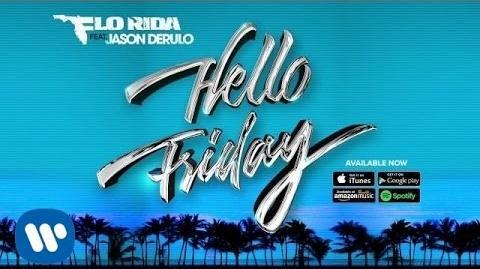 "Flo Rida - ""Hello Friday"" ft. Jason Derulo Official Audio"