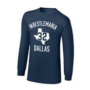 WrestleMania 32 Dallas, TX Long Sleeve T-Shirt