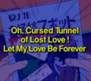 Oh, Cursed Tunnel of Lost Love! Let My Love Be Forever