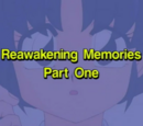 Reawakening Memories Part One