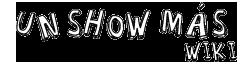 Un Show Más Wiki