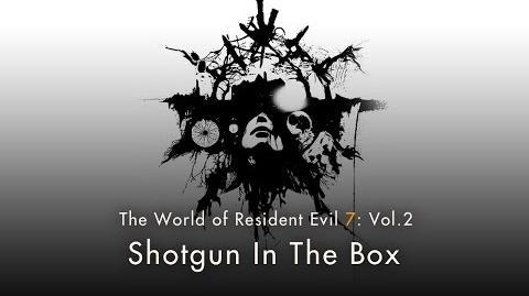 "Resident Evil 7 Vol.2 ""Shotgun In The Box"""