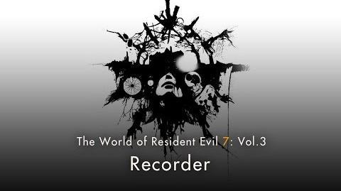 "Resident Evil 7 Vol.3 ""Recorder"""
