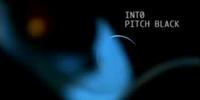 Into Pitch Black