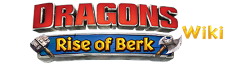 Dragons: Rise of Berk Wiki
