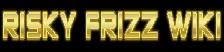 Risky Frizz Wikia
