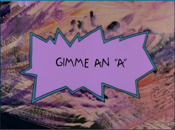 Gimme An Quot A Quot Rugrats Wiki Fandom Powered By Wikia