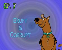 Erupt & Corrupt