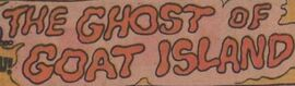 The Ghost of Goat Island title card