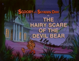 The Hairy Scare of the Devil Bear title card