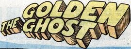 The Golden Ghost title card