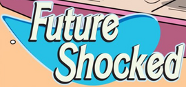 Future Shocked title card