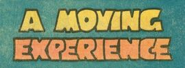 A Moving Experience title card