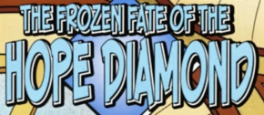 The Frozen Fate of the Hope Diamond title card