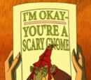I'm Okay, You're a Scary Gnome