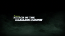 Attack of the Headless Horror title card