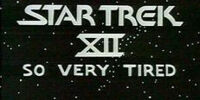 Star Trek XII: So Very Tired