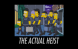 The Actual Heist