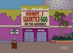 Honey, I Squirted Goo on the Audience
