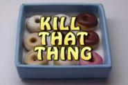 Kill That Thing