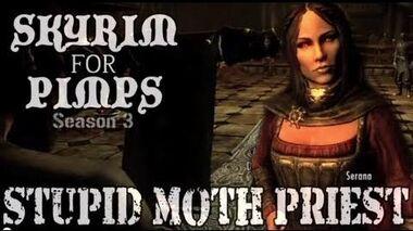 Skyrim For Pimps - Stupid Moth Priest (S3E03) Dawnguard Walkthrough-0