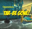 Operation: Tar Be Gone!